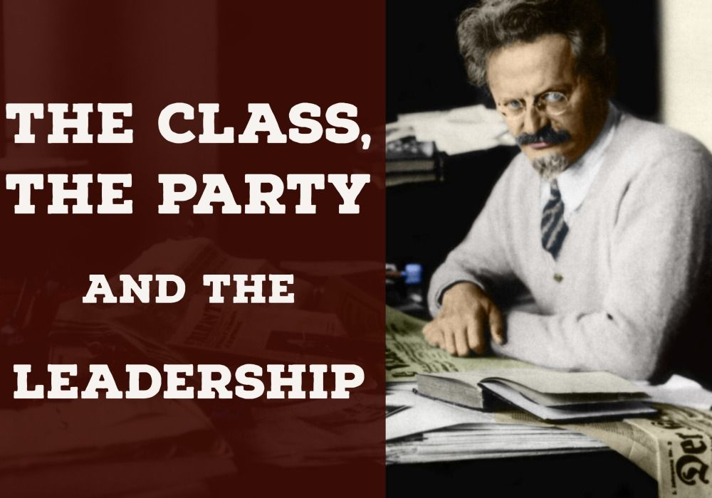 The Class, the Party and the Leadership