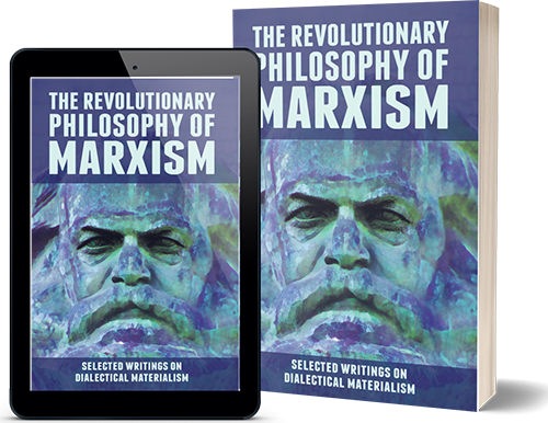 The Revolutionary philosophy of Marxism
