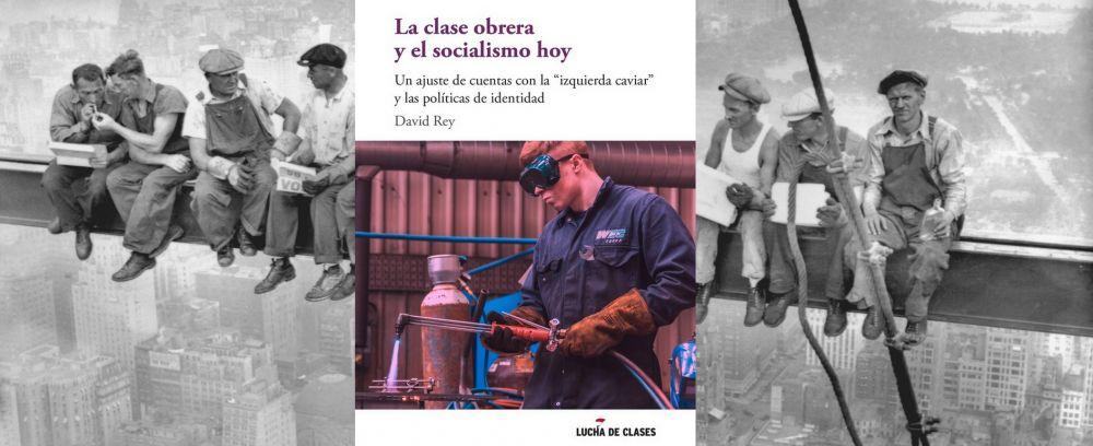 Nueva Edición De Lucha De Clases La Clase Obrera Y El