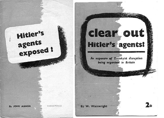 Covers of CPGB pamphlets attacking Trotskyism and specifically targeting the WIL as Hitler's agents. W. Wainwright's <em>Clear out Hitler's agents!</em> <span>was followed in February 1943 by the slanderous <em>Hitler's agents exposed!</em> by John Mahon. (Ted Grant Archive)