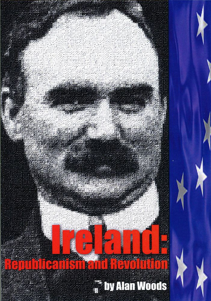 Ireland: Republicanism and Revolution